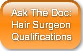 Ask The Doc: Hair Surgeon Qualifications